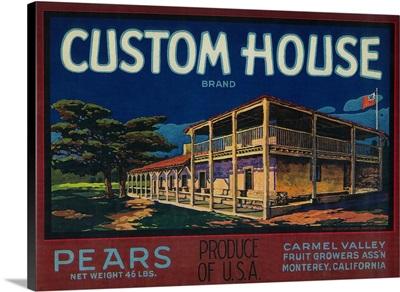 Custom House Pear Crate Label, Monterey, CA