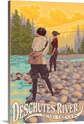 Deschutes River - Bend, Oregon - Women Fishing: Retro Travel Poster