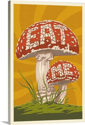 Eat Me Mushroom: Retro Art Poster