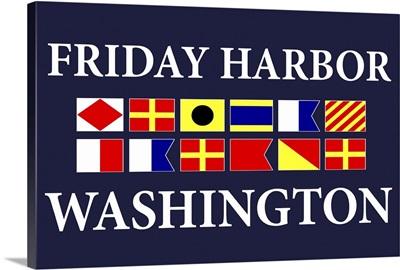 Friday Harbor, Washington - Nautical Flags Poster
