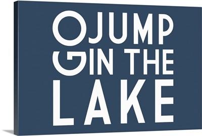 Go Jump Lake Blue Lake Saying Lantern Press Artwork