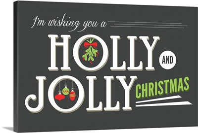 I'm Wishing You a Holly and Jolly Christmas
