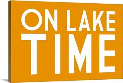 Lake Time Yellow Lake Saying Lantern Press Artwork