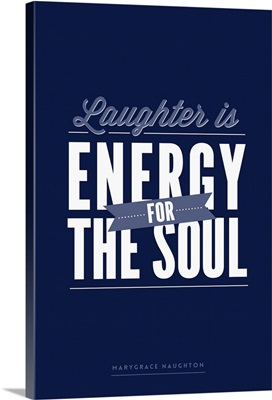 Laughter is Energy for the Soul
