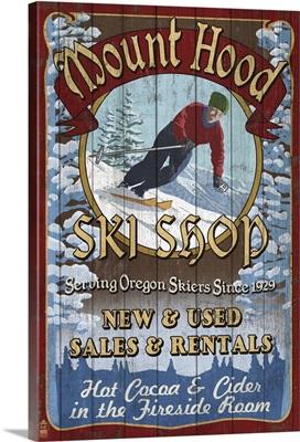 Mt. Hood, Oregon - Ski Shop Vintage Sign: Retro Travel Poster