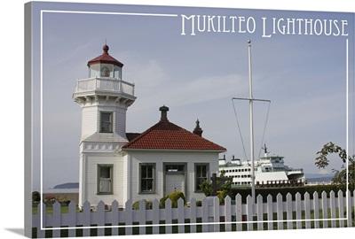 Mukilteo Lighthouse, Mt. Baker and Ferry, Mukilteo, Washington