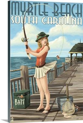 Myrtle Beach, South Carolina - Pinup Girl Fishing: Retro Travel Poster