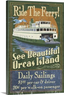 Orcas Island, Washington - Ferry Ride Vintage Sign: Retro Travel Poster