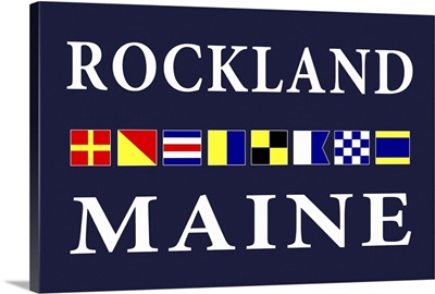 Rockland, Maine - Nautical Flags Poster