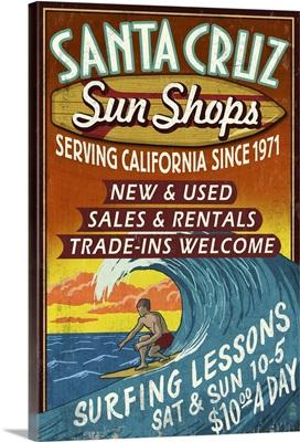Santa Cruz, California - Sun Shops Surf Shop Vintage Sign: Retro Travel Poster