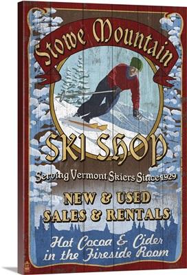 Stowe Mountain, Vermont - Ski Shop Vintage Sign: Retro Travel Poster