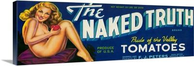 The Naked Truth Tomato Label, Modesto, CA
