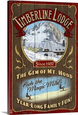 Timberline Lodge - Mt. Hood, Oregon - Vintage Sign: Retro Travel Poster