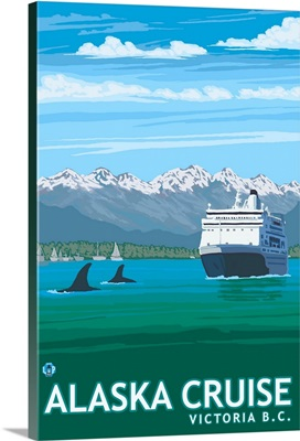 Victoria, BC, Canada - Alaska Cruise Ships: Retro Travel Poster