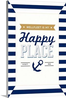 Wellfleet Is My Happy Place, Massachusetts