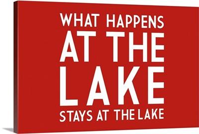 What Happens Lake Red Lake Saying Lantern Press Artwork