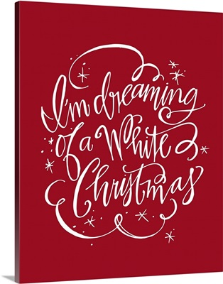 Dreaming Of A White Christmas - Holiday Red