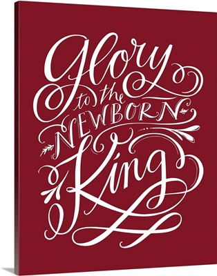 Glory To The Newborn King - Holiday Red