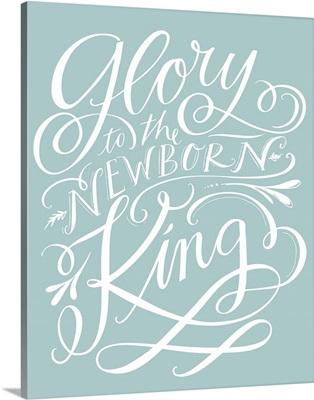 Glory To The Newborn King - Robin's Egg