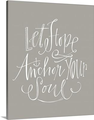 Let Hope Anchor - Warm Grey
