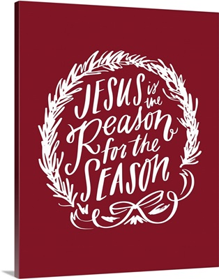 Reason For The Season - Holiday Red
