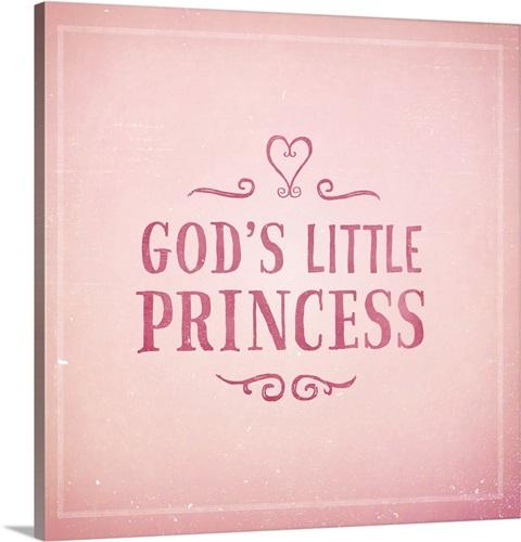 God S Little Princess Wall Art Canvas Prints Framed Prints Wall Peels Great Big Canvas