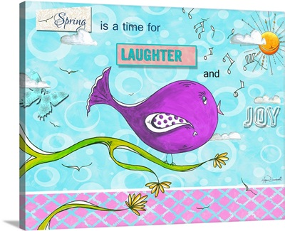 Spring Is A Time For Laughter And Joy I