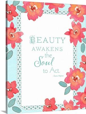 Beauty Awakens the Soul