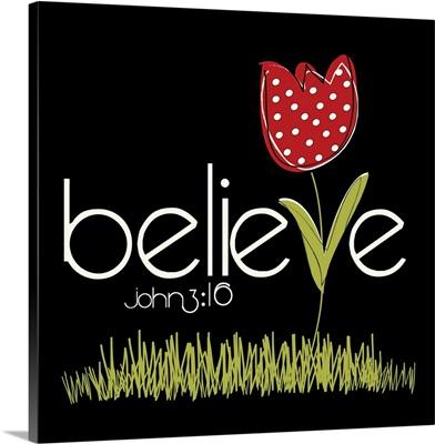 Believe Flower