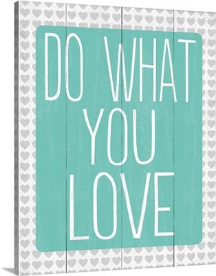 Do What You Love, aqua
