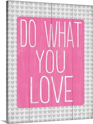 Do What you Love, pink