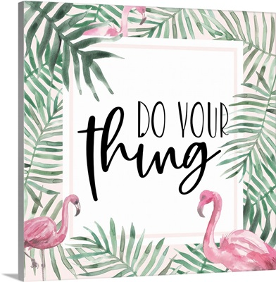 Do Your Thing Flamingo
