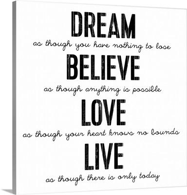 Dream Believe Love, White