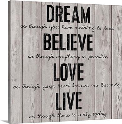 Dream Believe Love, Wood Grain