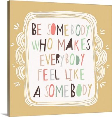 Feel Like a Somebody