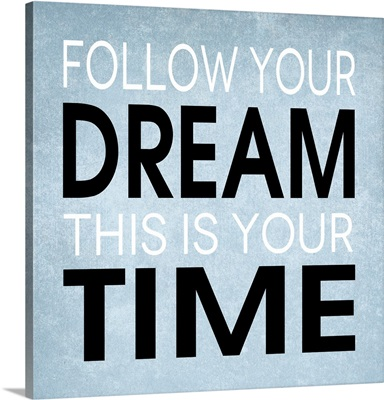 Follow Your Dream, light blue