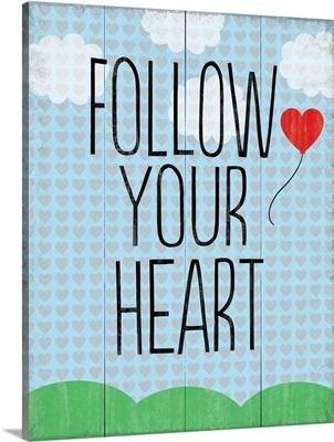 Follow Your Heart, balloon