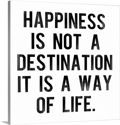 Happiness is Not a Destination, white