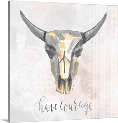 Have Courage Cow Skull
