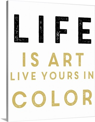 Life Is Art, Gold