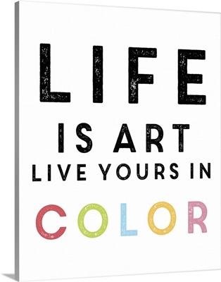 Life Is Art, Multi-Colored