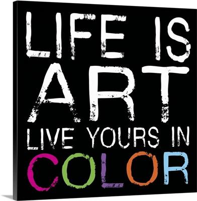 Life is Art, square black