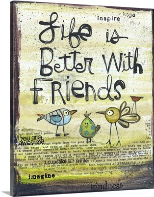 Life is Better with Friends Birds
