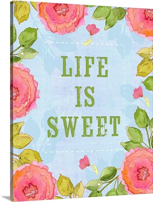 Life is Sweet roses
