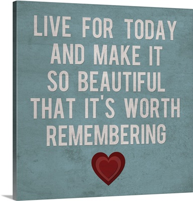 Live for Today with heart