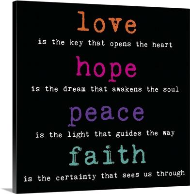 Love Hope Peace Faith, color on black