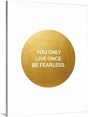 Only Live Once, Golden Circle
