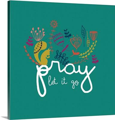 Pray Let it Go - Wilderness