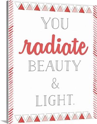 Radiate Beauty and Light