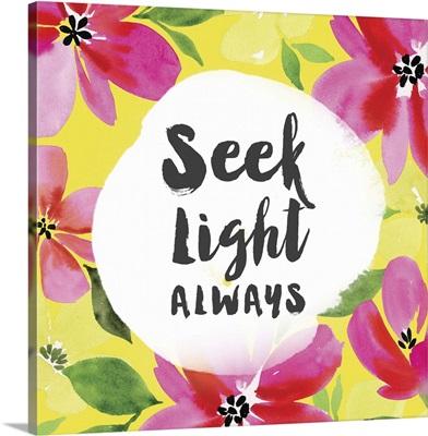 Seek Light Always